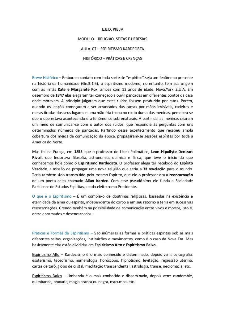 E.B.D. PIB.JA                           MODULO – RELIGIÃO, SEITAS E HERESIAS                             AULA 07 – ESPIRIT...