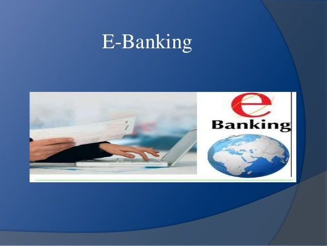 ebanking and its future E-banking: benefits & challenges the advent of internet has initiated an electronic revolution in the global banking sector the dynamic and flexible nature of this communication channel as well as its.