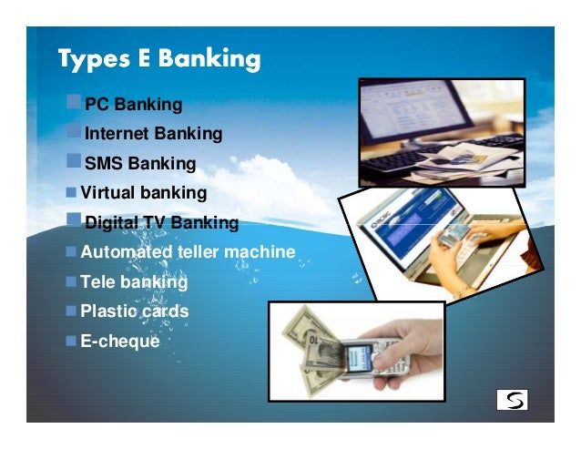 electronic banking The electronic banking sector refers to all systems and electronic payment  methods, as well as any processes needed to manage transactions carried.