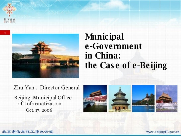 Beijing  Municipal Office  of  Informatization Oct. 17, 2006 Municipal  e-Government in China:  the Case of e-Beijing  Zhu...