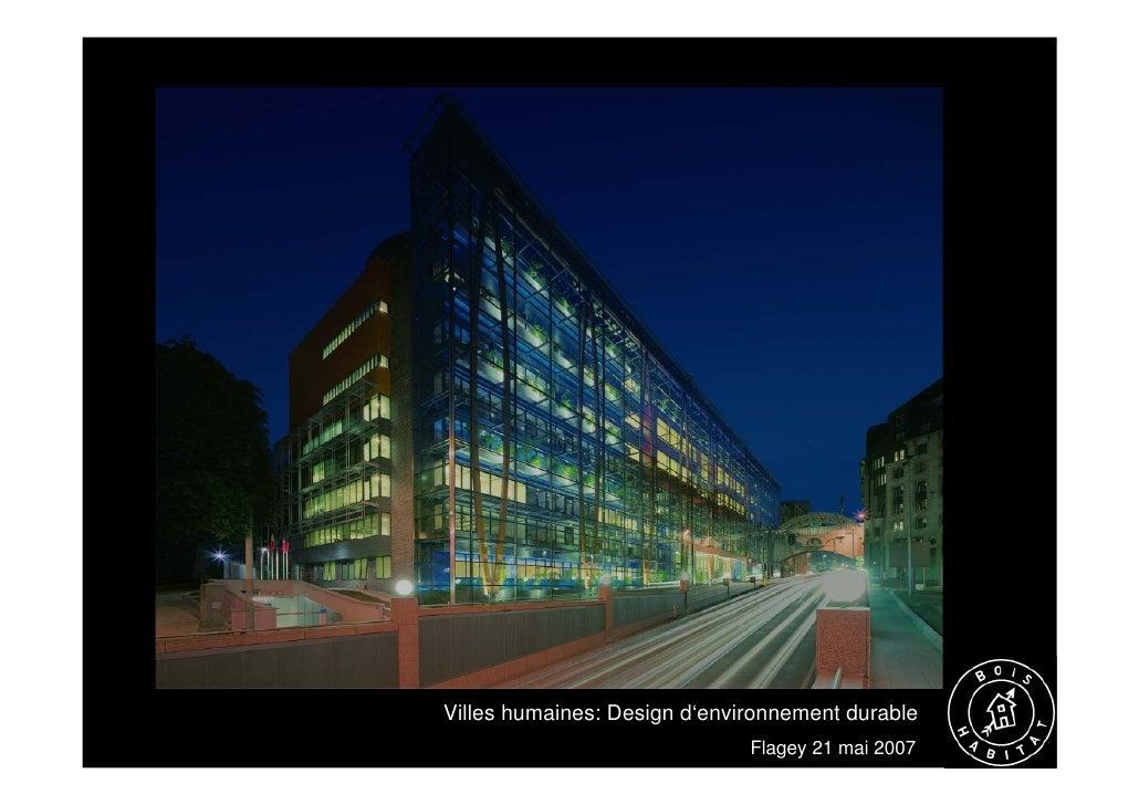 Villes humaines: Design d'environnement durable                               Flagey 21 mai 2007