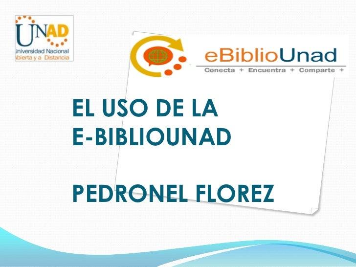 EL USO DE LAE-BIBLIOUNADPEDRONEL FLOREZ