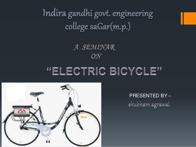 Indira gandhi govt. engineering  college saGar(m.p.)  PRESENTED BY –
