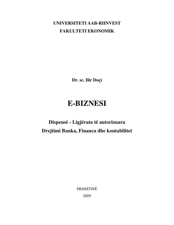 UNIVERSITETI AAB-RIINVEST         FAKULTETI EKONOMIK                  Dr. sc. Ilir Doçi                E-BIZNESI     Dispe...