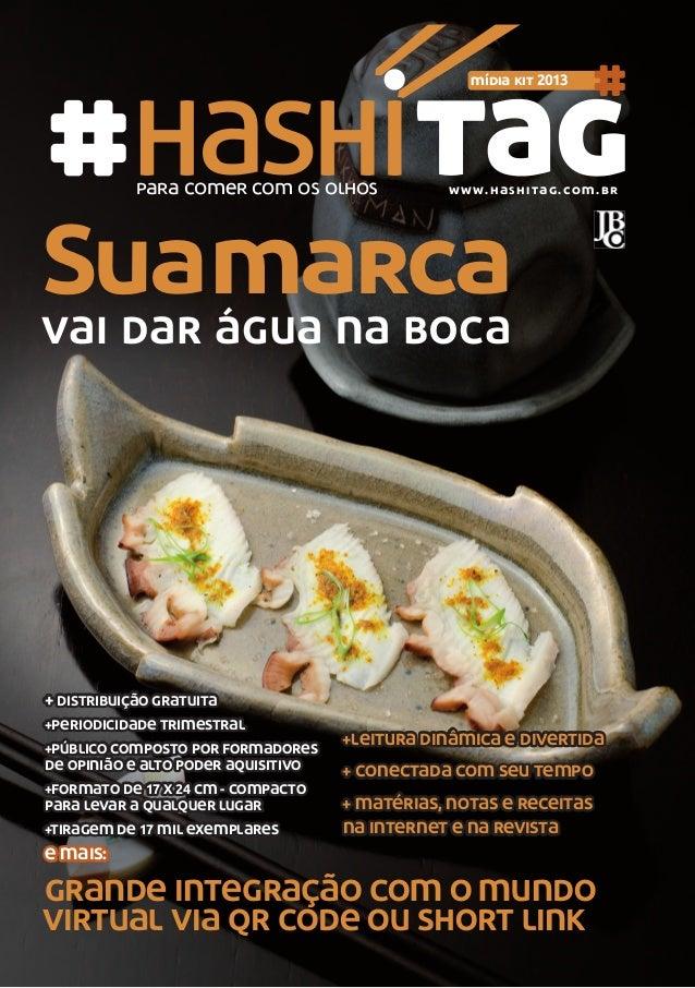 para comer com os olhos www.hashitag.com.br +leitura dinÂmica e divertida + conectada com seu temPo + matÉrias, notas e re...