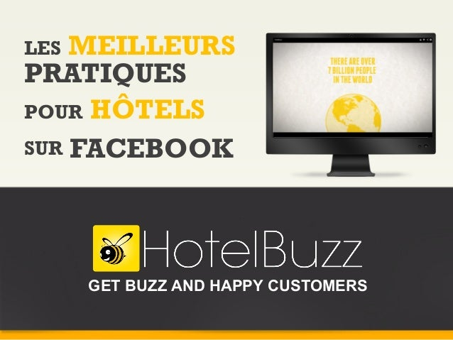 LES MEILLEURS PRATIQUES POUR HÔTELS SUR FACEBOOK GET BUZZ AND HAPPY CUSTOMERS