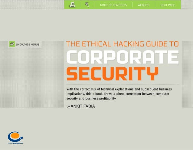 Page 2  THE ETHICAL HACKING GUIDE TO CORPORATE SECURITY by ANKIT FADIA  PUBLISHED BY