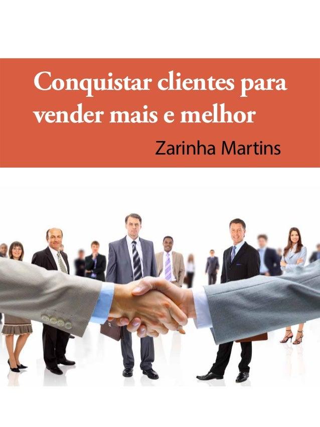 Zarinha Martins Conquistar clientes para vender mais e melhor