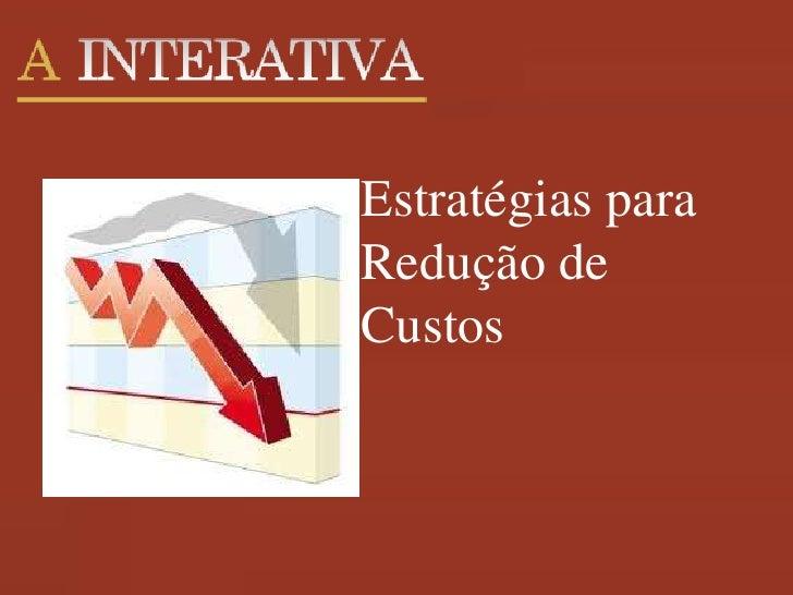 CRÉDITO DE ICMS       SOBRE INSUMOSEstratégias paraRedução deCustos