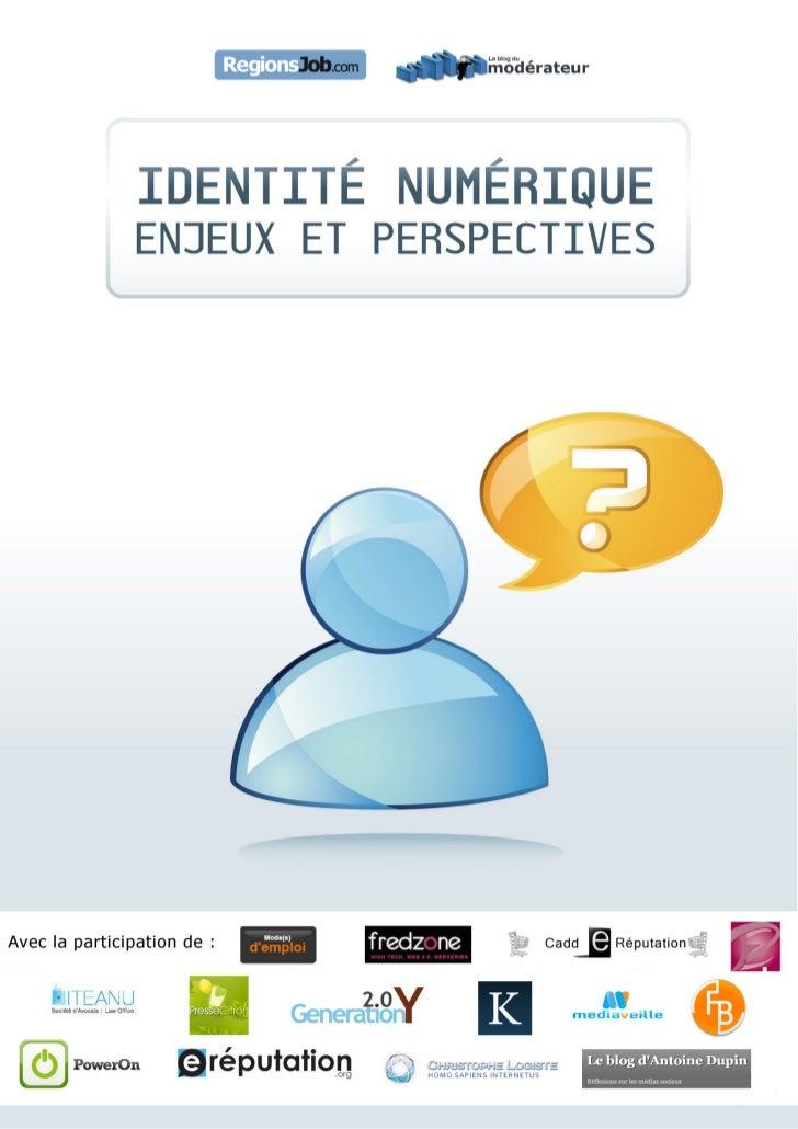Sujet phare de 2009, l'identité numérique s'annonce déjà comme une desproblématiques principales de 2010. La littérature e...