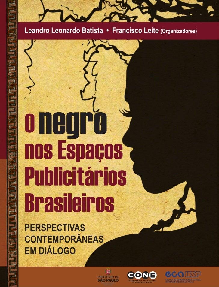 O Negro nos Espaços Publicitários Brasileiros:  Perspectivas Contemporâneas em Diálogo                 Leandro Leonardo Ba...