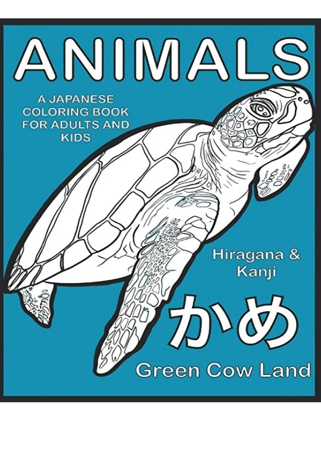 E-book *PDF* Animals A Japanese Coloring Book For Adults And Kids: Hiragana & Kanji (Japanese Coloring Books) for ipad if ...