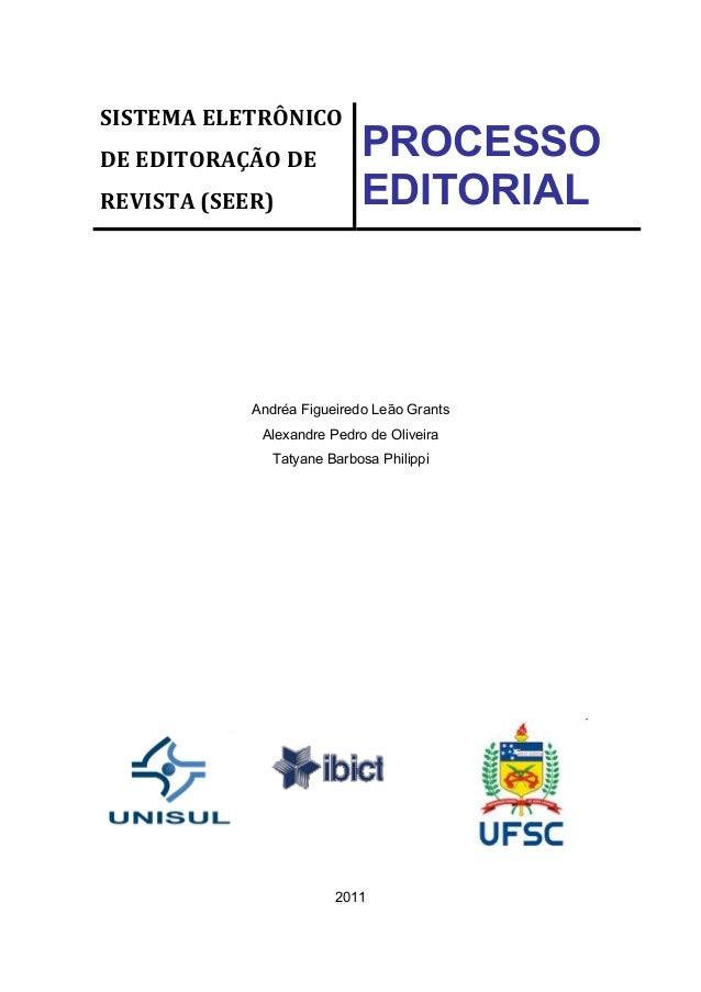 Andréa Figueiredo Leão Grants Alexandre Pedro de Oliveira Tatyane Barbosa Philippi 2011 SISTEMA ELETRÔNICO DE EDITORAÇÃO D...