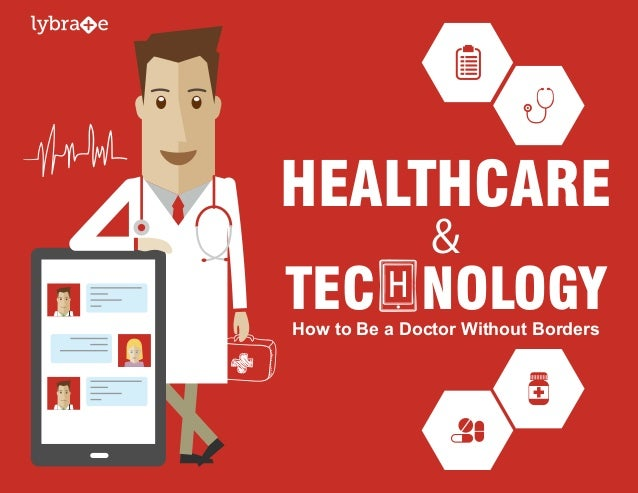 HEALTHCARE TEC NOLOGYH How To Be A Doctor Without Borders