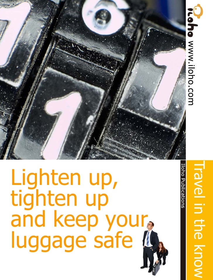 Travel in the know Lighten up, tighten up and keep your luggage safe