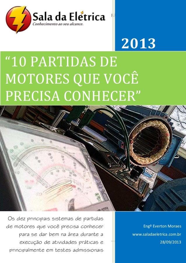 """1 http://www.saladaeletrica.com.br Engº Everton Moraes """"10 PARTIDAS DE MOTORES QUE VOCÊ PRECISA CONHECER"""" 2013 Engº Everto..."""