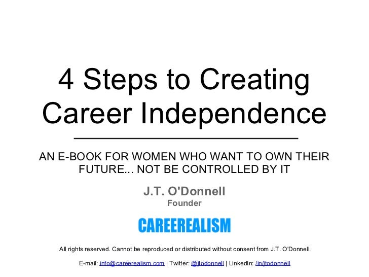 The 10 NEW Career Commandments 4 Steps to CreatingCareer IndependenceAN E-BOOK FOR WOMEN WHO WANT TO OWN THEIR      FUTURE...