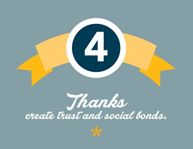 4 Thanks create trust and social bonds.