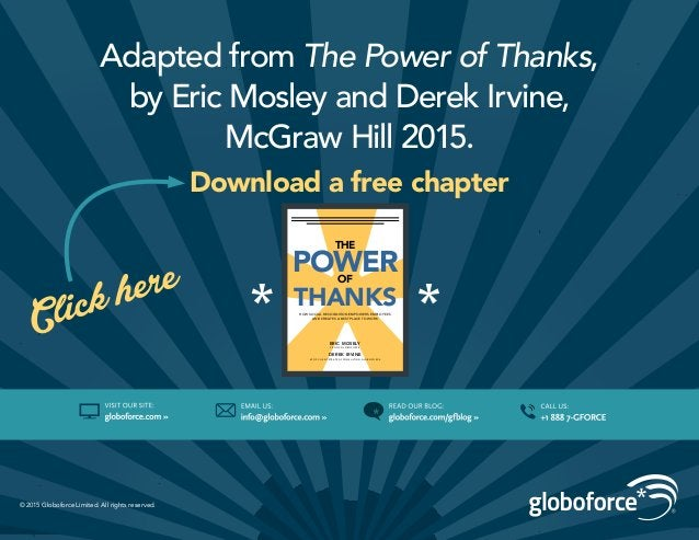 Adapted from The Power of Thanks, by Eric Mosley and Derek Irvine, McGraw Hill 2015. © 2015 Globoforce Limited. All rights...