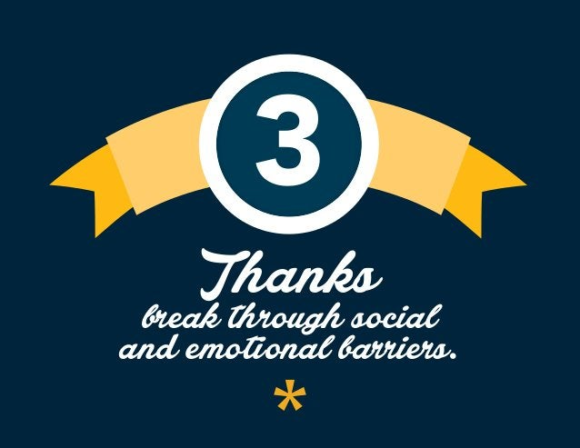3 Thanks break through social and emotional barriers.