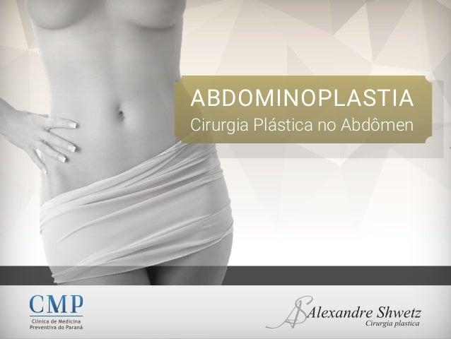 ABDOMINOPLASTIA Cirurgia Plástica no Abdômen