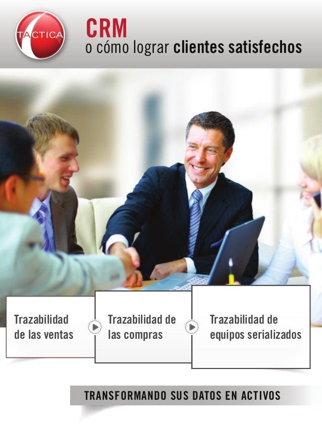 o cómo lograr clientes satisfechos CRM Trazabilidad de las ventas Trazabilidad de las compras Trazabilidad de equipos seri...
