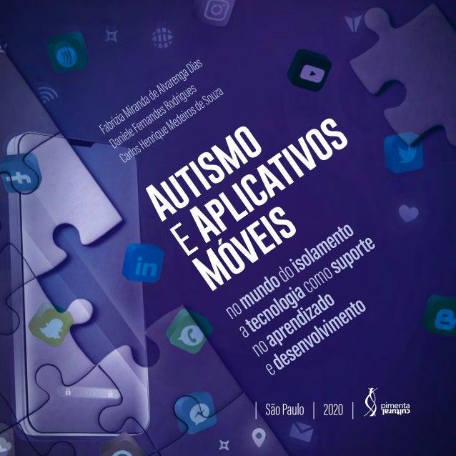 Autismo e aplicativos móveis: no mundo do isolamento a tecnologia como suporte no aprendizado e desenvolvimento Slide 2
