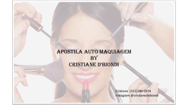Apostila Auto maquiagem By Cristiane D'BionDi Cristiane (321)280-0974 Instagram @cristianedebiondi