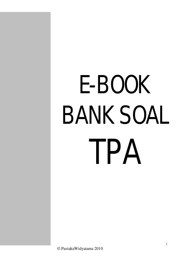 © PustakaWidyatama 2010 1 E-BOOK BANK SOAL TPA