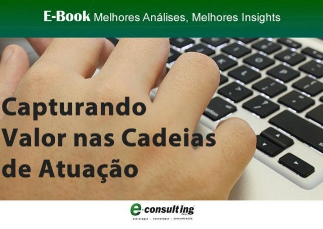 E-Book Capturando Valor nas Cadeias de Atuação 2012| Sumário 1