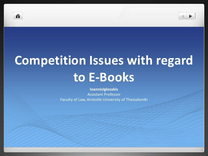 Competition Issues with regard         to E-Books                        IoannisIglezakis                       Assistant ...