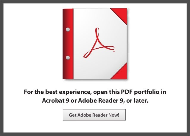 For the best experience, open this PDF portfolio in Acrobat 9 or Adobe Reader 9, or later. Get Adobe Reader Now!
