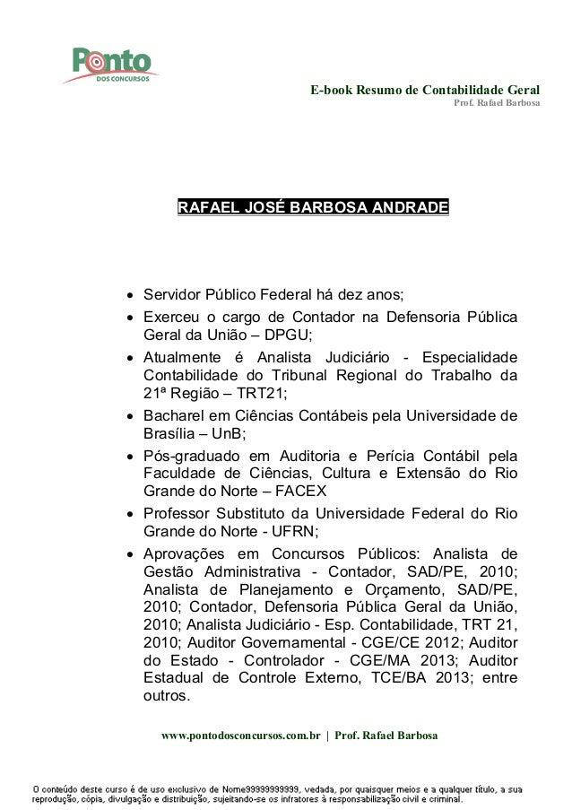 E-book Resumo de Contabilidade Geral Prof. Rafael Barbosa www.pontodosconcursos.com.br | Prof. Rafael Barbosa RAFAEL JOSÉ ...