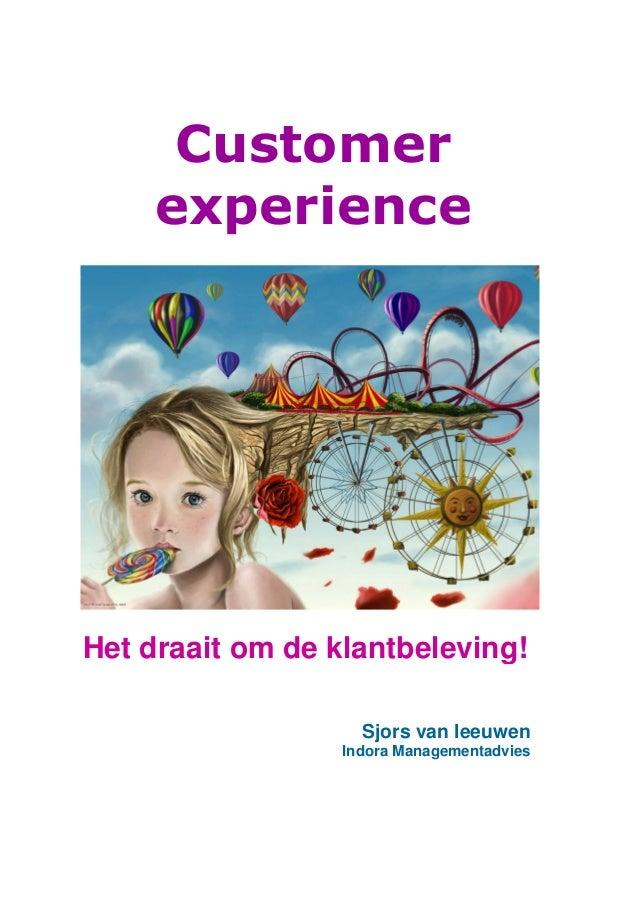 Sjors van leeuwen Indora Managementadvies Het draait om de klantbeleving! Customer experience