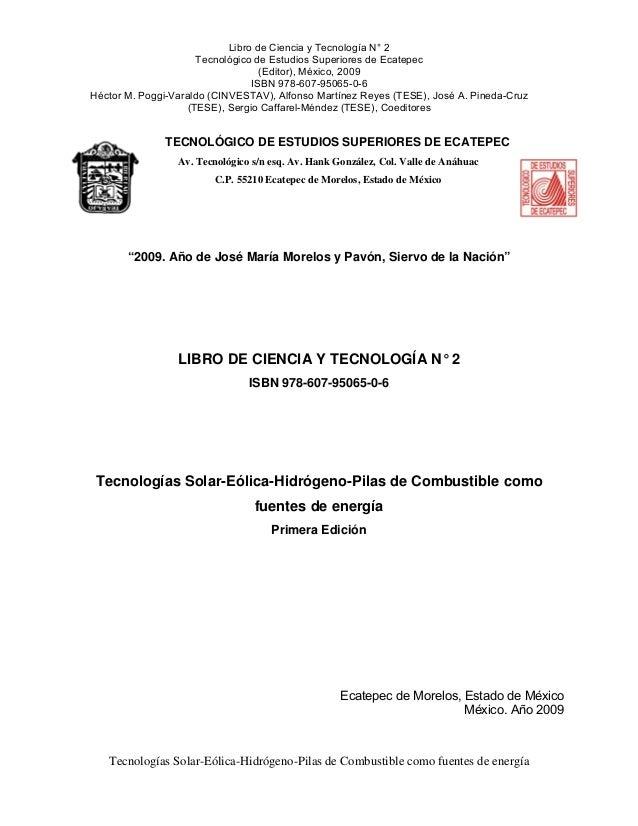 Tecnologías Solar-Eólica-Hidrógeno-Pilas de Combustible como fuentes de energía Libro de Ciencia y Tecnología N° 2 Tecnoló...