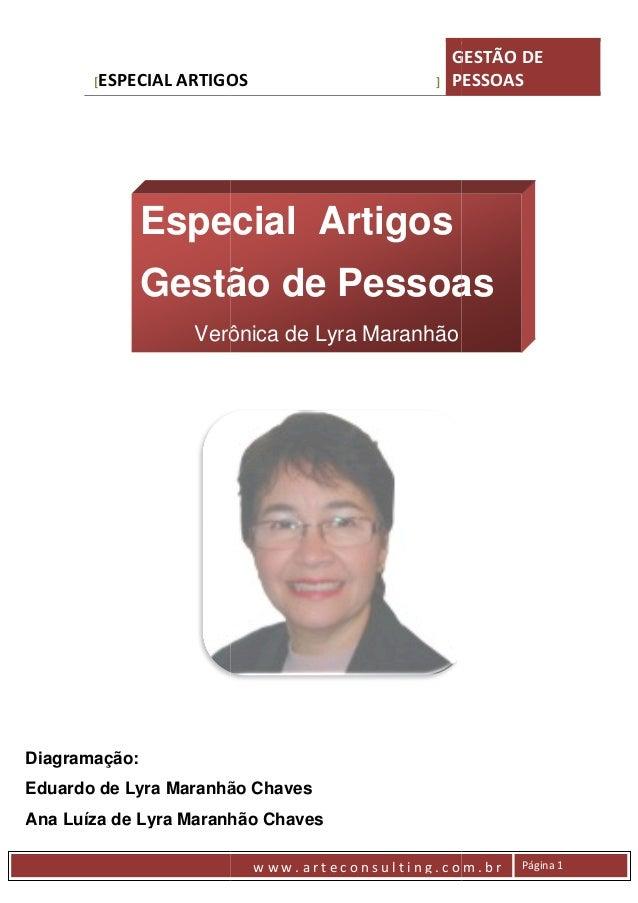 [ESPECIAL  ARTIGOS  ]  GESTÃO DE PESSOAS  Especial Artigos Gestão de Pessoas Verônica de Lyra Maranhão Verô  Diagramação: ...