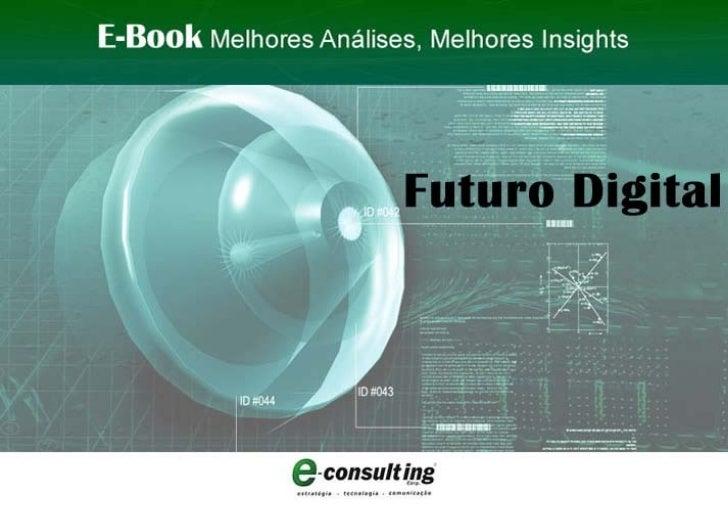 E-Book Futuro Digital E-Consulting Corp. 2011 | Conteúdo 1