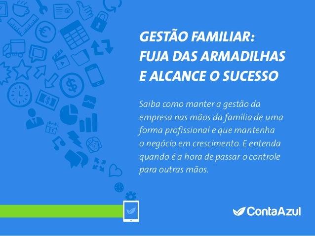 1Índice Gestão familiar: fuja das armadilhas e alcance o sucesso Gestão familiar: fuja das armadilhas e alcance o sucesso ...