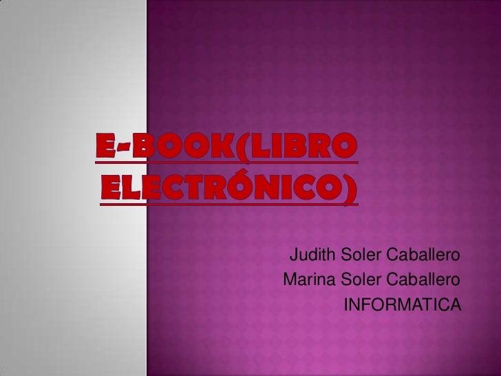 Judith Soler CaballeroMarina Soler Caballero       INFORMATICA