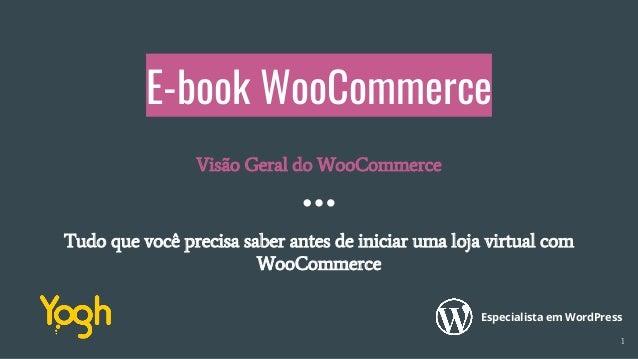 69cf45949 E-book WooCommerce Tudo que você precisa saber antes de iniciar uma loja  virtual com ...