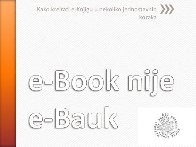 Kako kreirati e-Knjigu u nekoliko jednostavnih                                        koraka