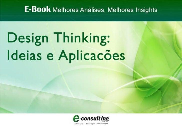 E-Book Design Thinking: Ideias e Aplicacões E-Consulting Corp. 2012 | Sumário 1