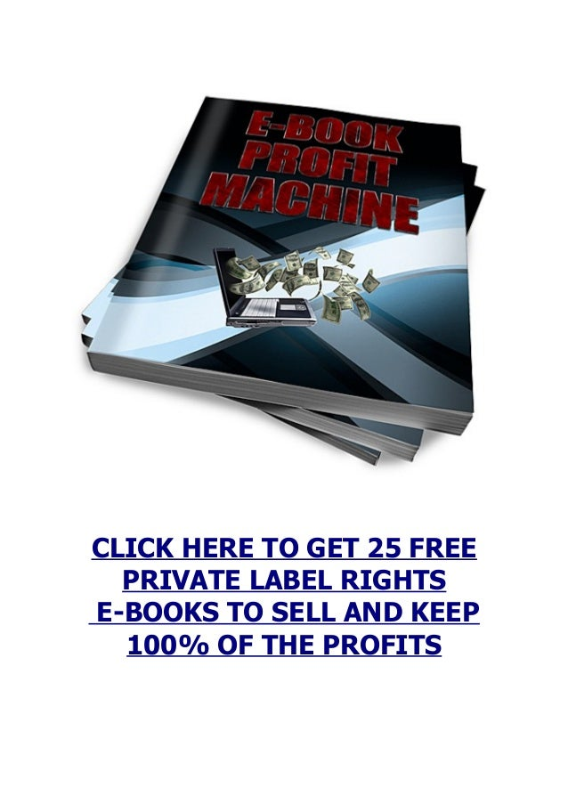 Ebook profit machine mrr click here to get 25 free private label rights e books to sell and keep fandeluxe Choice Image