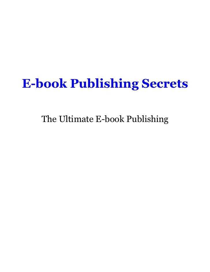 E-book Publishing Secrets  The Ultimate E-book Publishing
