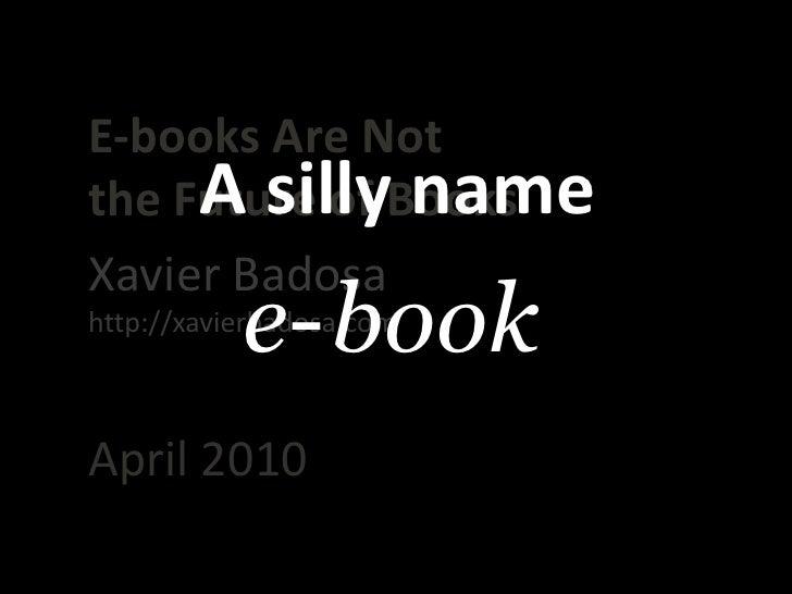 E-books Are Not the Future of Books Slide 2
