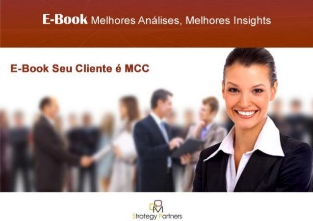 E-Book Seu Cliente eh MCC DOM Strategy Partners 2014| 1