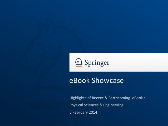 eBook Showcase Highlights of Recent & Forthcoming eBook s Physical Sciences & Engineering 5 February 2014