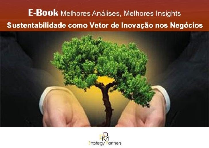 E-Book Sustentabilidade como Vetor de Inovação nos Negócios DOM Strategy Partners 2011| 1