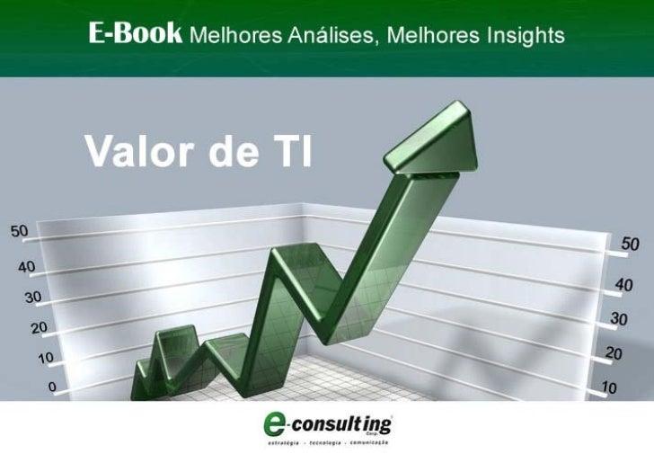 E-Book Valor de TI E-Consulting Corp. 2011 | Conteúdo 1