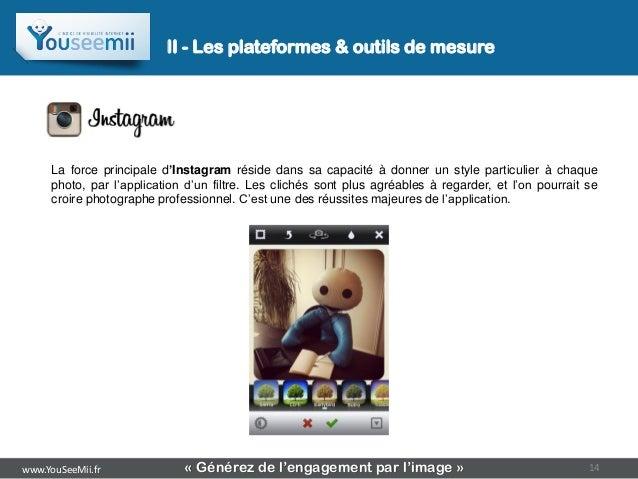 II - Les plateformes & outils de mesure     La force principale d'Instagram réside dans sa capacité à donner un style part...